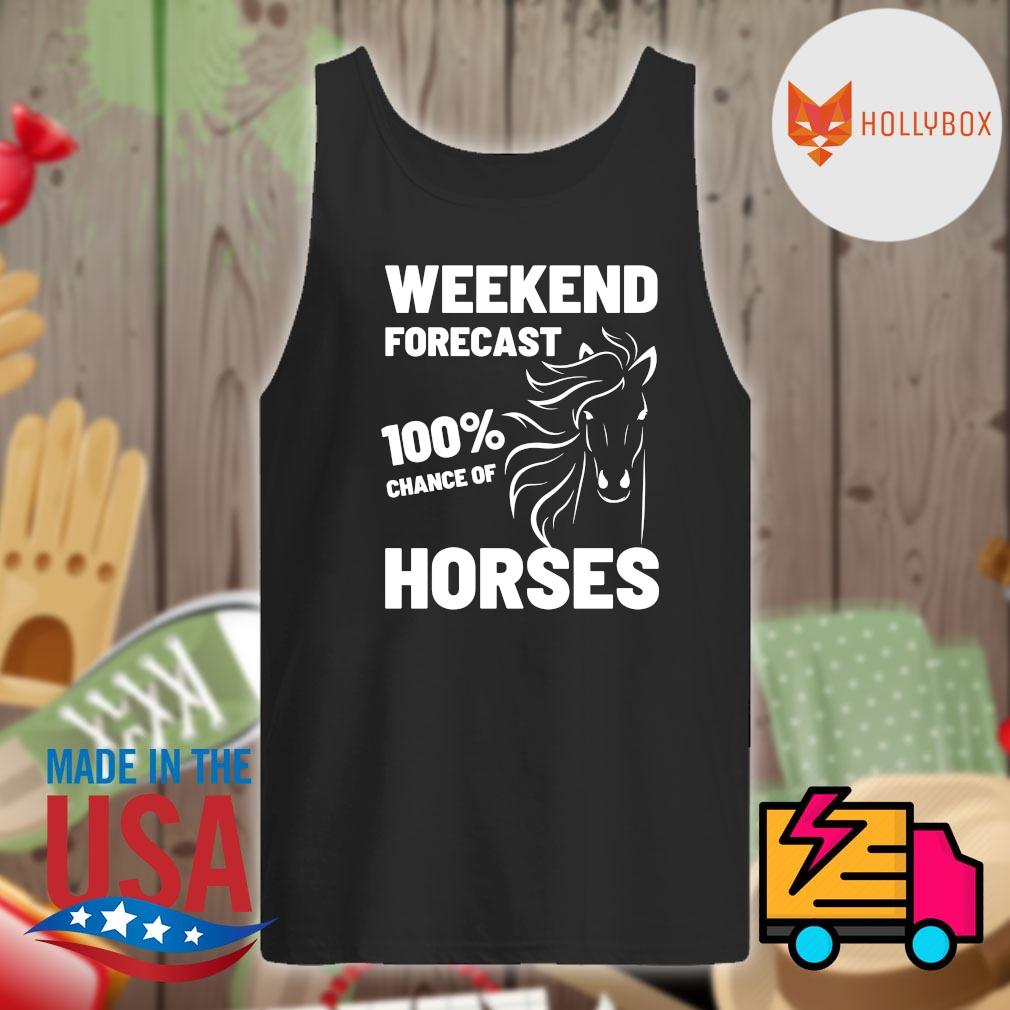 Weekend forecast 100% chance of Horses s Tank-top