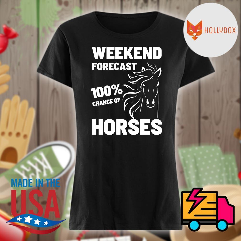 Weekend forecast 100% chance of Horses s V-neck