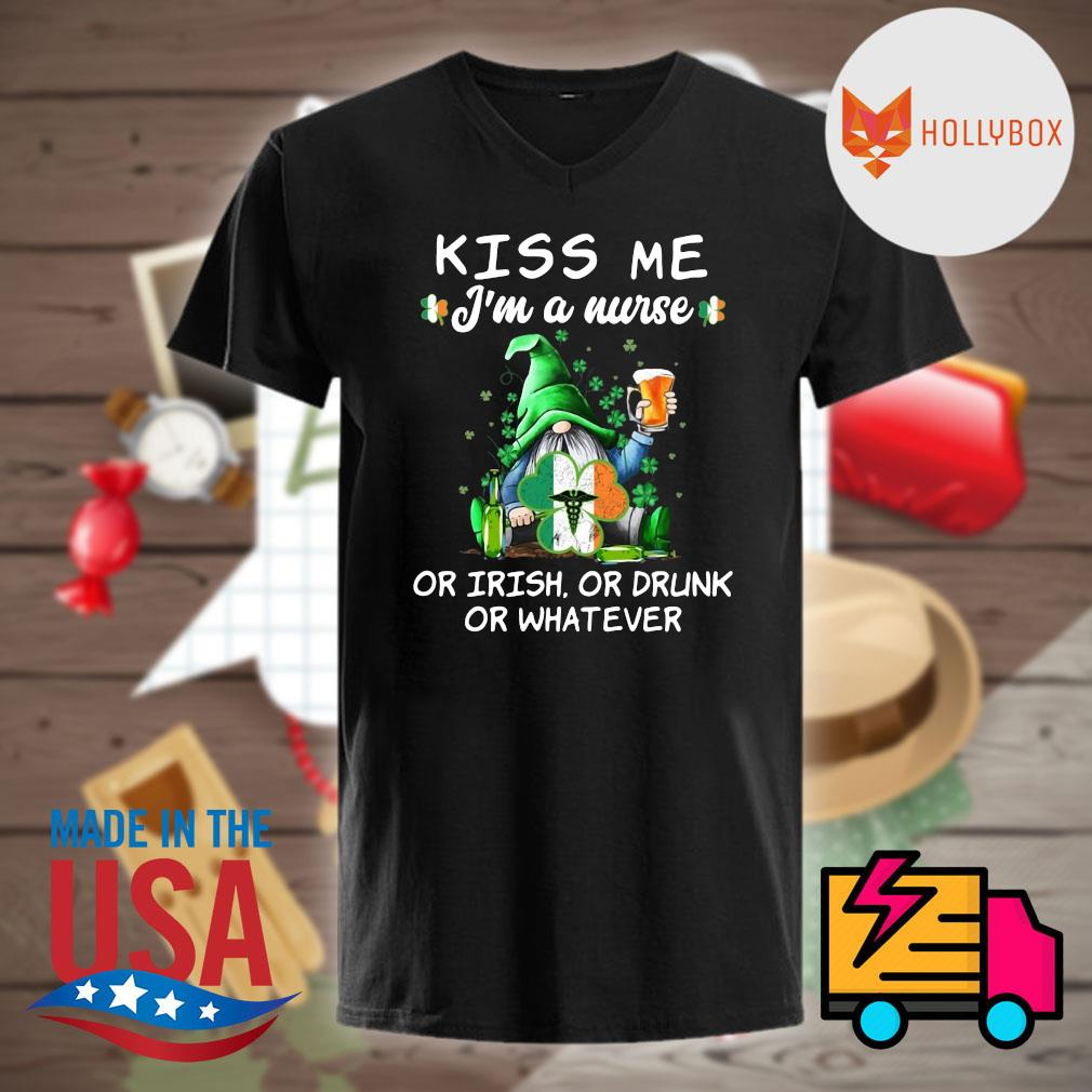 Gnomie Nurse Irish kiss me I'm a nurse or Irish or drunk or whatever shirt