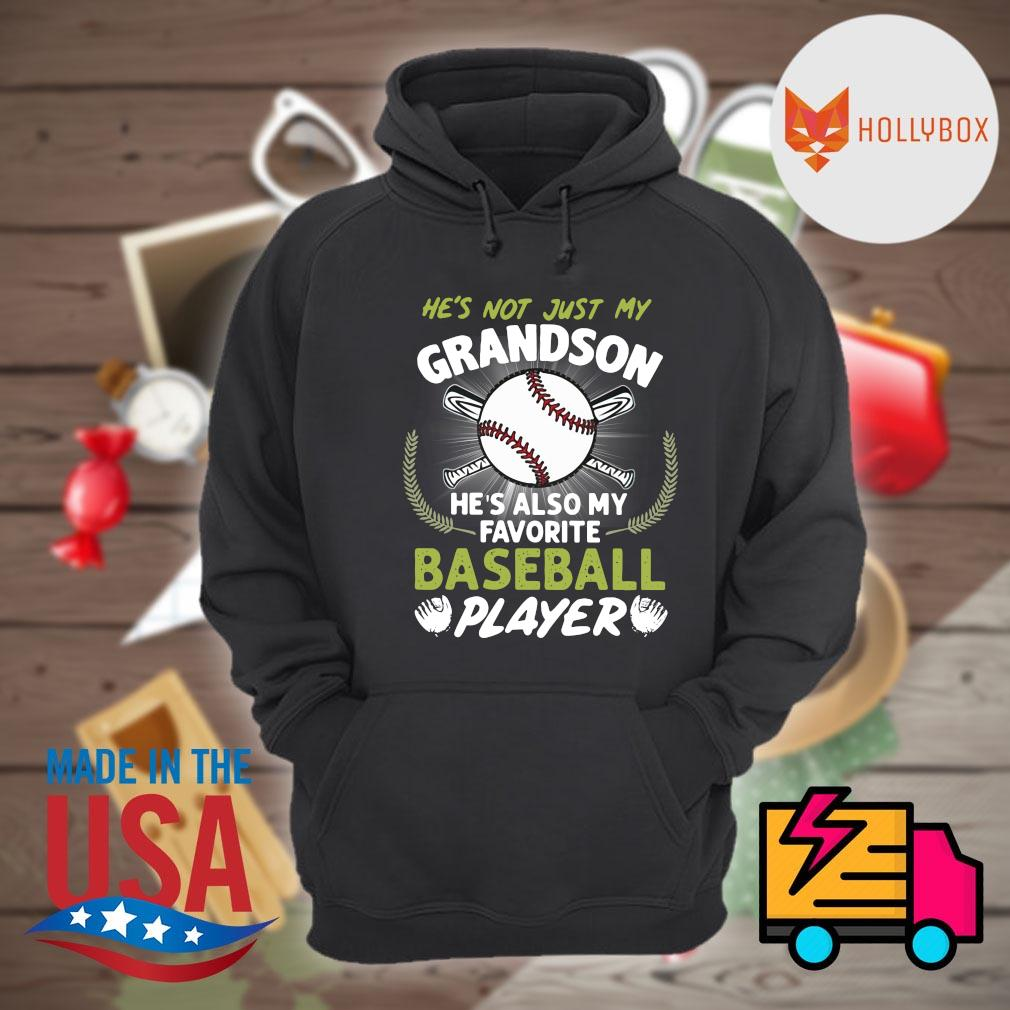 He's not just my grandson he's also my favorite Baseball player s Hoodie